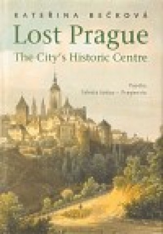 Lost Prague - The City's Historic Centre