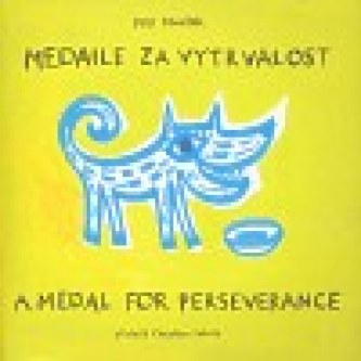 Medaile za vytrvalost / A Medal for Perserverance