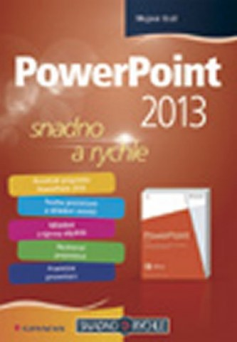 PowerPoint 2013 snadno a rychle