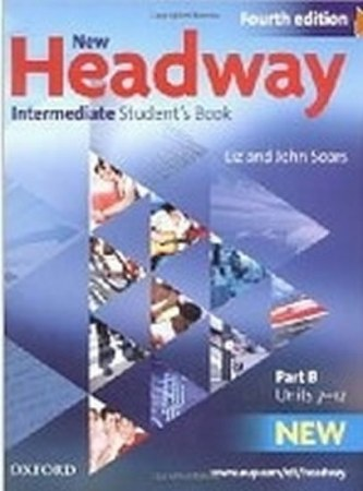 New Headway Fourth Edition Intermediate Student´s Book Part B