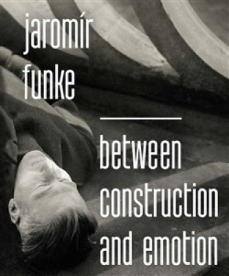 Jaromír Funke - Between Construction and Emotion - Antonín Dufek