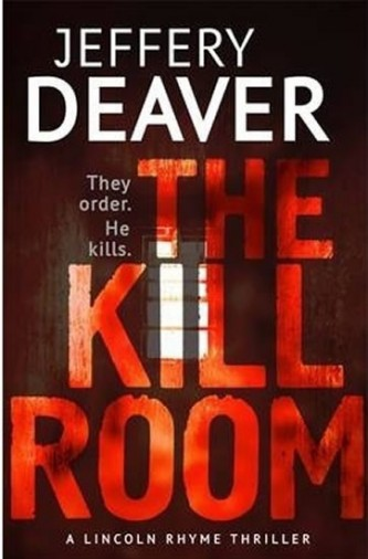 The Kill Room - Lincoln Rhyme Series (anglicky) - Jeffery Deaver