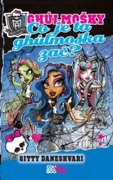 Monster High - Co je ta ghúlmoška zač?