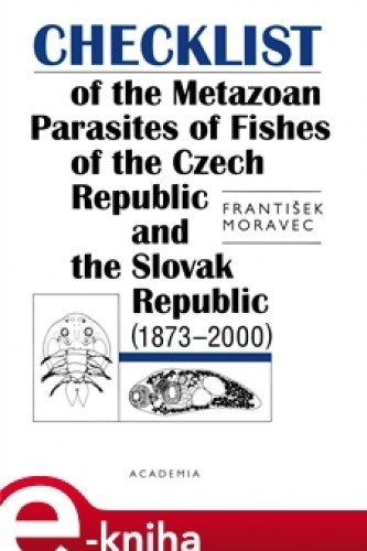 Checklist of the Metazoan Parasites of Fishes of the Czech Republic and Slovak R