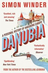Danubia - A Personal History of  Habsburg Europe