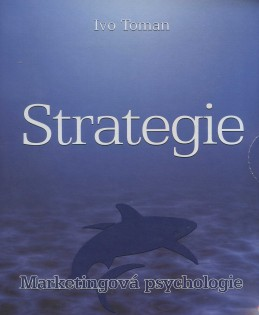Strategie - Marketingová psychologie