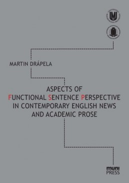 Aspects of Functional Sentence Perspective in Contemporary English News and Academic Prose
