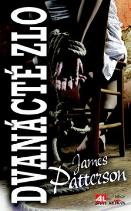Dvanácté zlo - James Patterson
