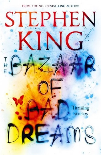 The Bazaar of Bad Dreams - King Stephen