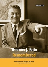 Thomas J. Bata - Remembered