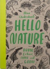 Hello Nature: Draw Colour, Make and Grow