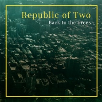 Back to the Trees - Republic of two