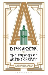 A is for Arsenic - The Poisons of Agatha Christie