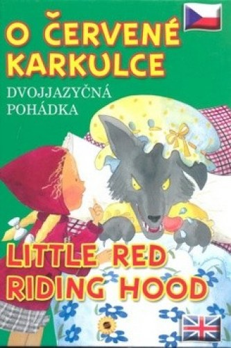 O Červené karkulce Little Red Riding Hood