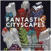 Fantastic Cityscapes: A Mister Mourao Colouring Book