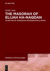 The Masorah of Elijah ha-Naqdan