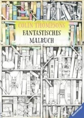 Colin Thompsons Fantastisches Malbuch